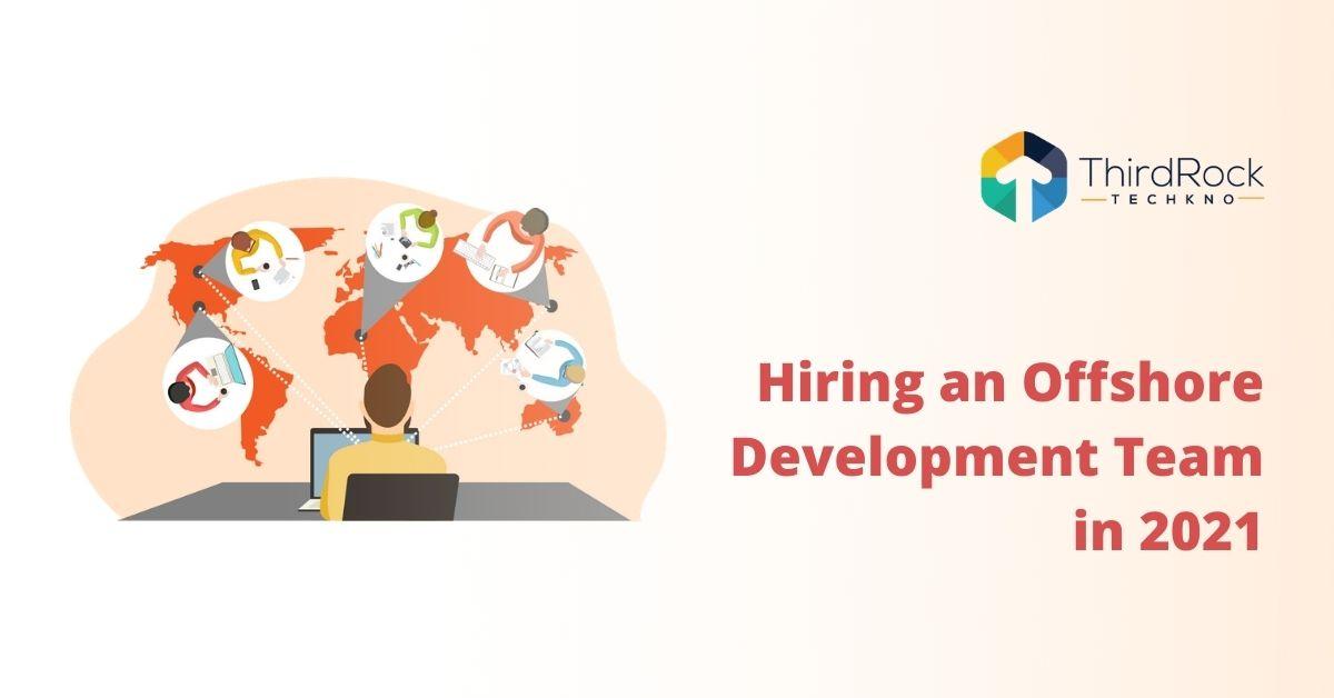 hiring an offshore development team in 2021