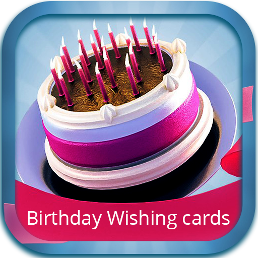 Happy Birthday Wishing Cards