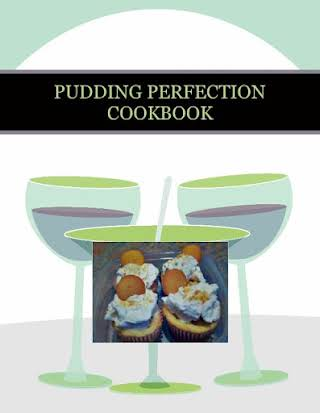 PUDDING  PERFECTION COOKBOOK