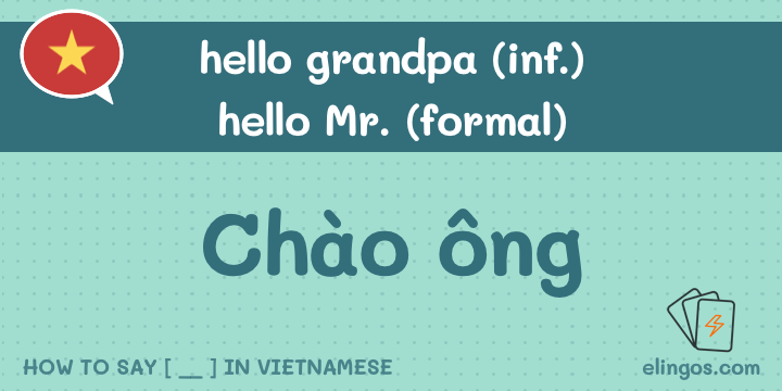 Hello grandpa in Vietnamese