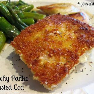 Crunchy Panko Crusted Cod.