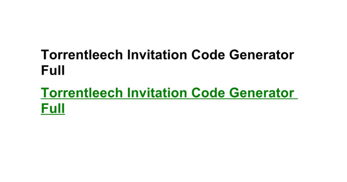 Torrentleech Invitation Code Generator Full 3274 Google Docs