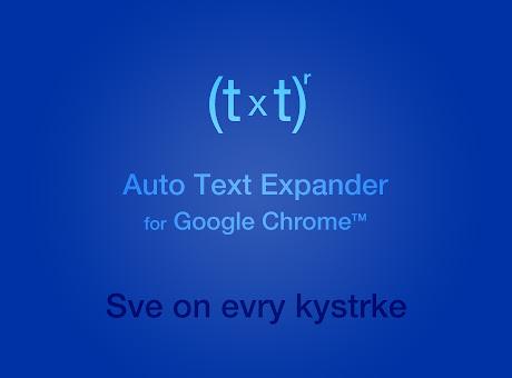 Auto Text Expander for Google Chrome™