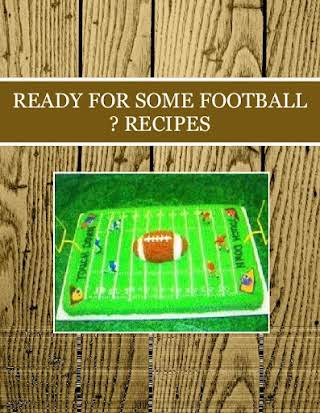 READY FOR SOME FOOTBALL ? RECIPES