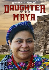 Rigoberta Menchu- Daughter of the Maya