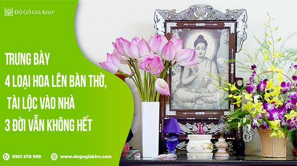 Trưng bày 4 loại hoa lên bàn thờ, tài lộc vào nhà 3 đời vẫn không hết