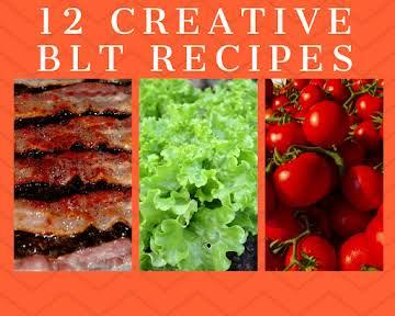 12 Creative BLT Recipes