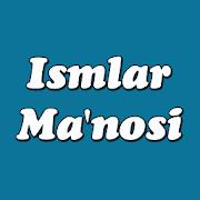 Ismlar Manosi (Uzbek)