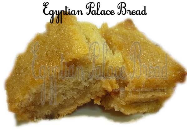 Egyptian Palace Bread Recipe