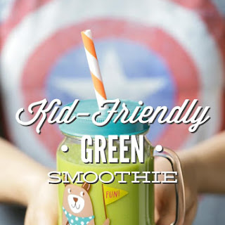 Kid-Friendly Green Smoothie.