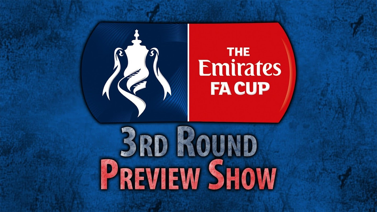 Watch FA Cup 3rd Round Preview Show live