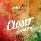 Closer (I Need You)