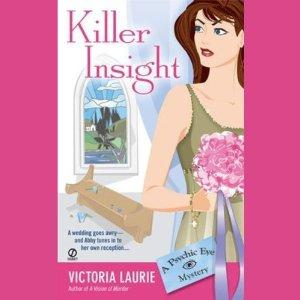 Killer Insight: Psychic Eye Mysteries, Book 4 | [Victoria Laurie]