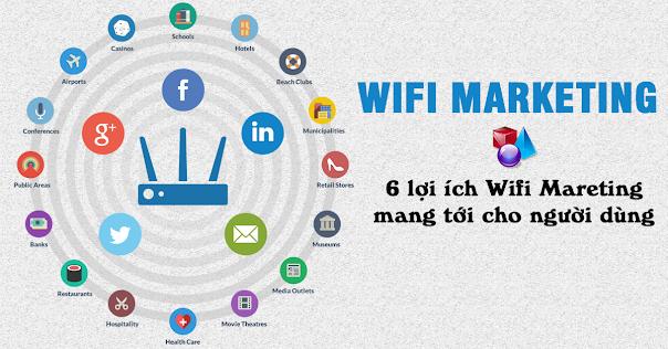 Wifi Marketing và 6 lợi ích người dùng với Wifi Marketing