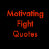 Motivating Fight Quotes