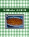 """ENCHILADA"" COOKBOOK"