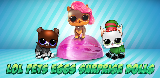 LOL Pets: Eggs Surprise Dolls for PC