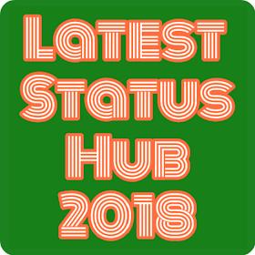 Latest Status Hub - 2018 - नवीनतम स्थिति हब - 2018