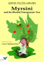 Photo: Myrsini and the Blessed Pomegranate Tree, Sophia Politou-Ververi, Illustrations: Vivi Markatos, Translation from Greek: Eleni Pogka, Saita publications, May 2014, ISBN: 978-618-5040-75-8 Download it for free at: www.saitabooks.eu/2014/05/ebook.96.html