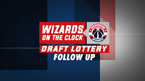 Wizards on the Clock: Draft Lottery Follow Up thumbnail