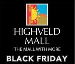 Black Friday - Friday 24 November 2017 : Highveld Mall