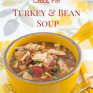 Crock Pot Three Bean Turkey Soup.