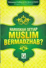 Haruskah Setiap Muslim Bermadzhab? | RBI