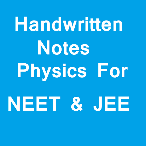 Handwritten Notes of Physics for NEET and JEE - Apps on Google Play