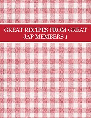 GREAT RECIPES FROM GREAT JAP MEMBERS 1