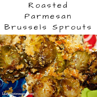 Roasted Parmesan Brussels Sprouts.