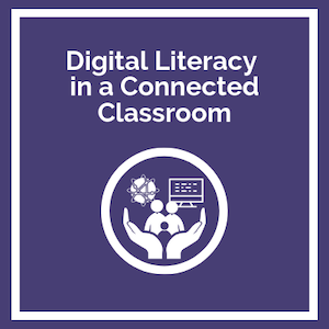 Longer course: Digital Literacy in a Connected Classroom