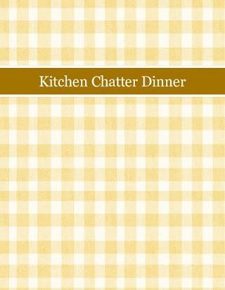 Kitchen Chatter Dinner