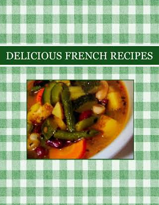 DELICIOUS   FRENCH  RECIPES
