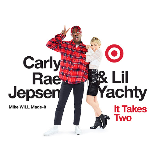 It Takes Two - Carly Rae Jepsen & Lil Yachty