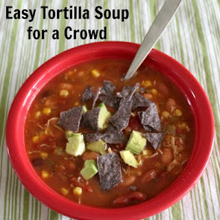 Easy Tortilla Soup for a Crowd.