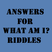 Answers for What Am I Riddles