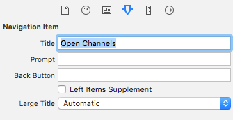 In the navigation item section, change the Title to Open Channels and change the Large Title to automatic