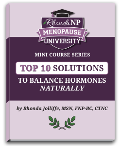 Menopause University Mini Course The Top 10 Solutions to Balance Hormones Naturally