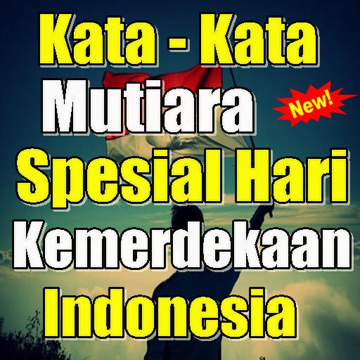 Kata Mutiara Spesial Hari Kemerdekaan Indonesia Apps On Goog
