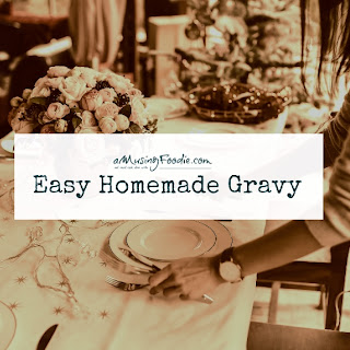 Easy Homemade Gravy.