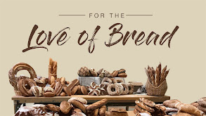 For the Love of Bread thumbnail