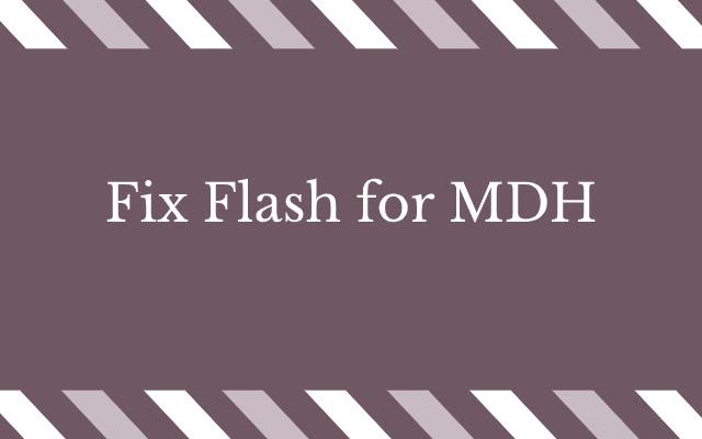 MDH Flash Fixer