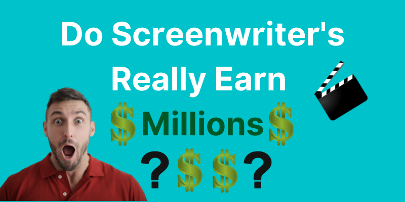 do screenwriters really earn millions writing scripts?