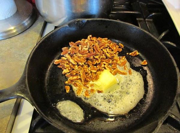Melt 1/4 stick of butter in cast iron skillet & add chopped pecans. Stir...