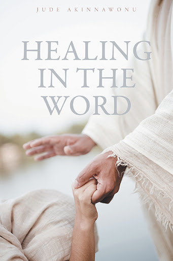 Healing In The Word