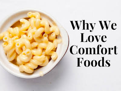 Why We Love Comfort Foods