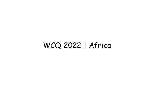 WCQ 2022 | Africa
