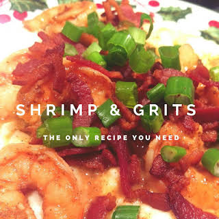 Shrimp and Grits — The Only Recipe You Will Ever Need.