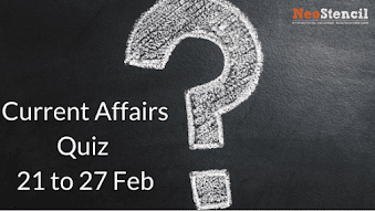 Current Affairs Quiz (21 to 27 February, 2018)