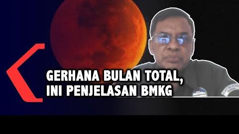 Jelang Gerhana Bulan Total, Berikut Penjelasan BMKG